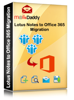 MailsDaddy Lotus Notes to Office 365 Migration tool